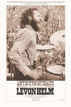 Ain&#039;t in It for My Health: A Film About Levon Helm
